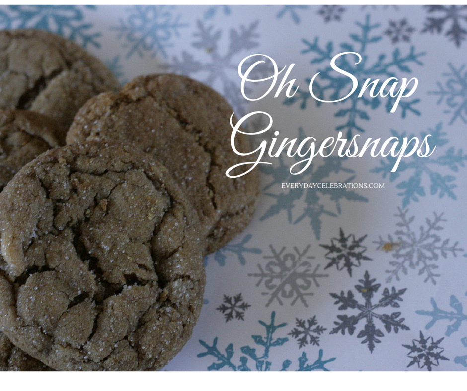 Oh Snap, Gingersnaps